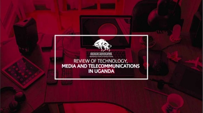 Review of Technology, Media and Telecommunications in Uganda