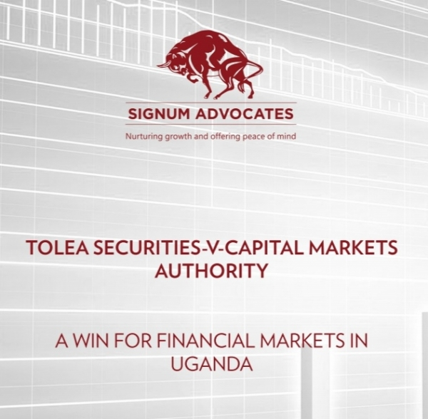 TOLEA SECURITIES-V-CAPITAL MARKETS AUTHORITY A WIN FOR FINANCIAL MARKETS IN UGANDA